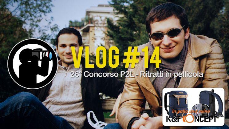VLOG #14 - 26° Concorso P2L: Ritratti in pellicola (e altri aggiornamenti!)