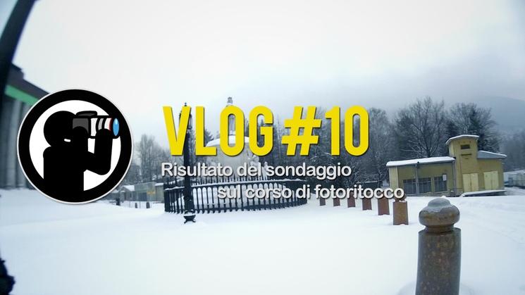 Vlog #10 - Risultato del sondaggio sul corso di fotoritocco