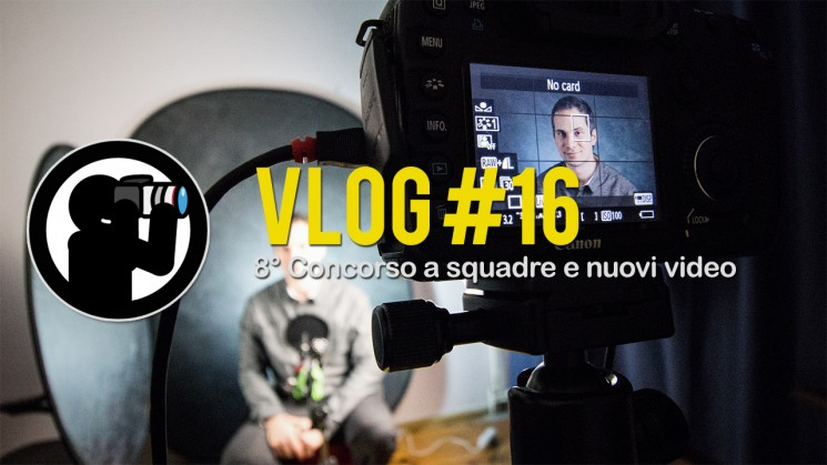 VLOG #16 - 8° Concorso a squadre e nuovi video