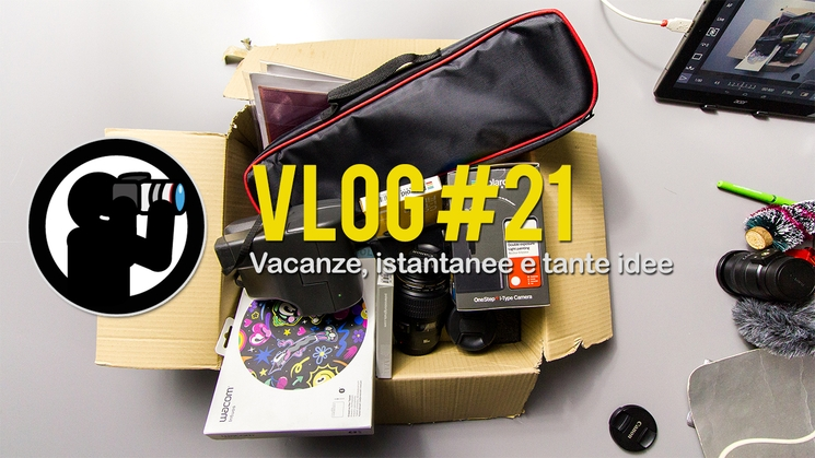 VLOG #21 - Vacanze, istantanee e tante idee.